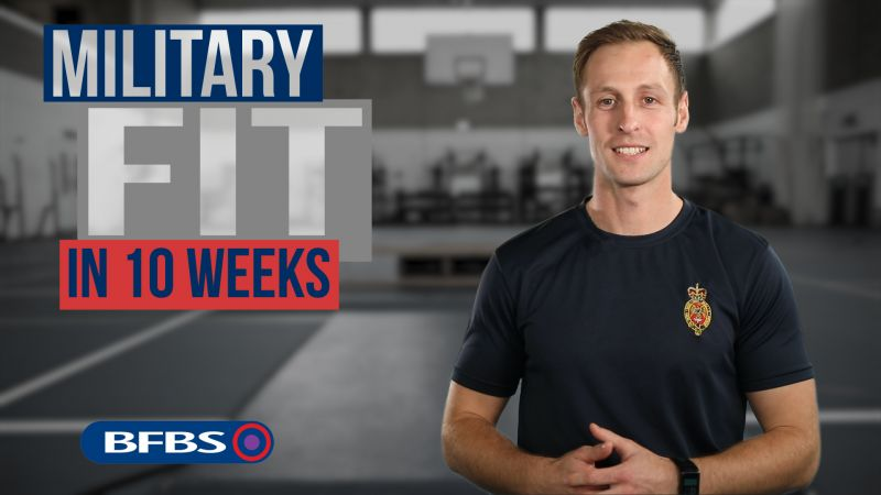 BFBS Fitness Series: 10 Weeks To Get British Military Fit