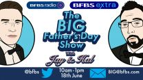 The Big Father's Day Show With Jay James And Hal Stewart On Forces Radio BFBS And BFBS Extra