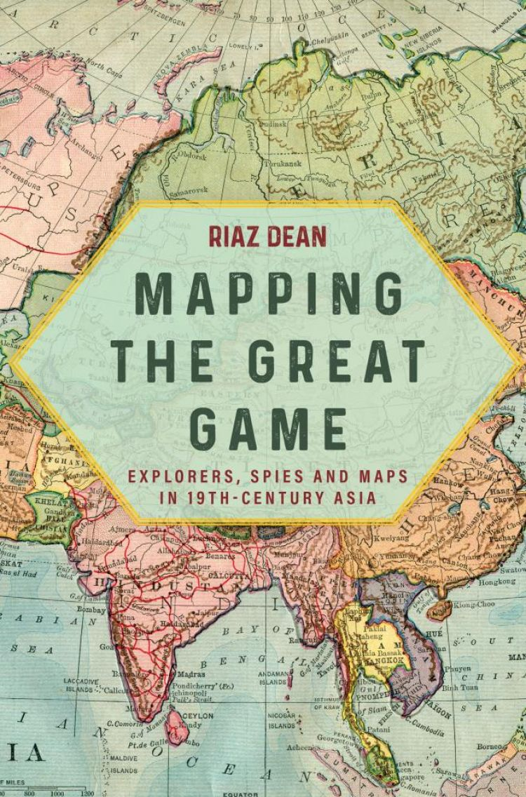Mapping the Great Game by Riaz Dean cover image