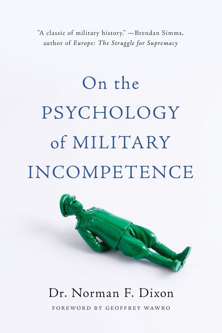 On the Psychology of Military Incompetence cover image