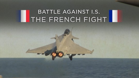 Battle Against IS: The French Fight